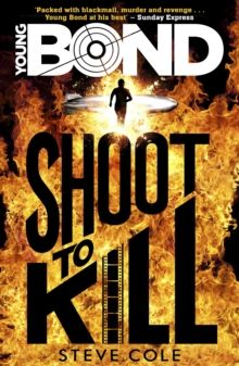 Young Bond: Shoot to Kill, Paperback Book
