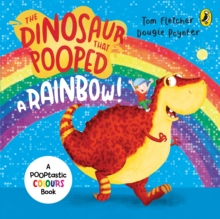 The Dinosaur That Pooped A Rainbow!, Board book Book