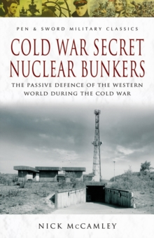 Cold War Secret Nuclear Bunkers, Paperback Book