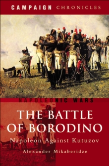 The Battle of Borodino : Napoleon Against Kutuzov