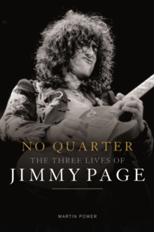 No Quarter : The Three Lives of Jimmy Page, Hardback Book