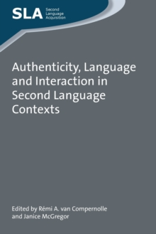 Authenticity, Language and Interaction in Second Language Contexts, Paperback / softback Book