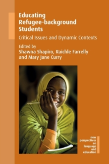 Educating Refugee-background Students : Critical Issues and Dynamic Contexts, Paperback / softback Book