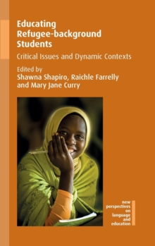 Educating Refugee-background Students : Critical Issues and Dynamic Contexts, Hardback Book
