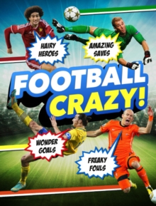 Football Crazy : Crackers Kits, Hideous Hairdos and Freaky Fouls!, Paperback Book