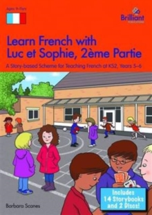 Learn French with Luc et Sophie 2eme Partie (Part 2) Starter Pack Years 5-6 : A story based scheme for teaching French at KS2, Mixed media product Book