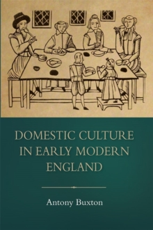 Domestic Culture in Early Modern England, Hardback Book