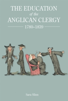 The Education of the Anglican Clergy, 1780-1839, Hardback Book