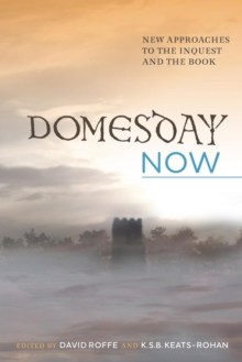 Domesday Now : New Approaches to the Inquest and the Book, Paperback / softback Book