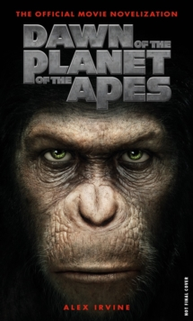 Dawn of the Planet of the Apes : The Official Movie Novelisation, Paperback Book