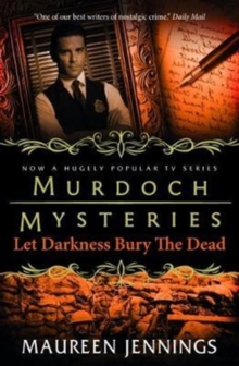 Murdoch Mysteries - Let Darkness Bury The Dead, Paperback / softback Book