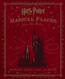 Harry Potter : Magical Places from the Films, Hardback Book