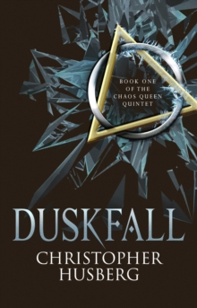 Duskfall : Book One of the Chaos Queen Quintet, Paperback Book