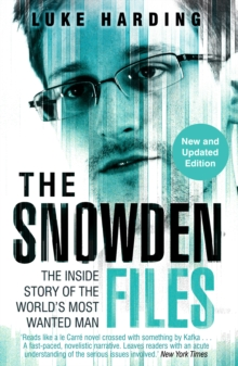 The Snowden Files : The Inside Story of the World's Most Wanted Man, Paperback Book