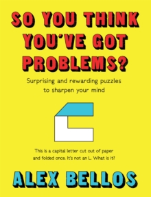 So You Think You've Got Problems? : Surprising and rewarding puzzles to sharpen your mind, Hardback Book