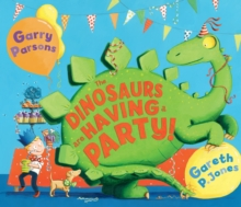 The Dinosaurs are Having a Party!, Paperback Book