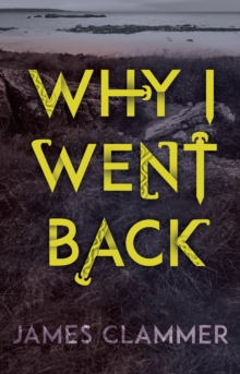 Why I Went Back, Paperback Book