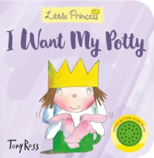 I Want My Potty! (Little Princess), Board book Book