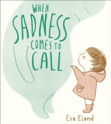 When Sadness Comes to Call, Hardback Book