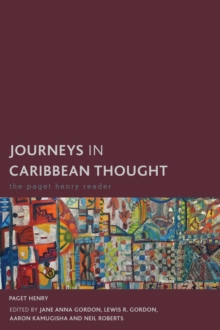 Journeys in Caribbean Thought : The Paget Henry Reader, Paperback / softback Book