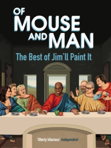 Of Mouse and Man : The Best of Jim'll Paint It, Hardback Book