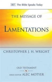 The Message of Lamentations : Honest to God, Paperback / softback Book