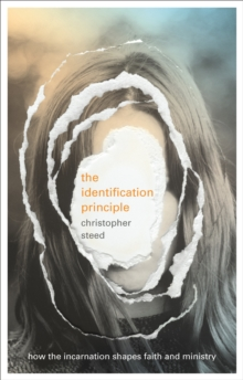 The Identification Principle : How The Incarnation Shapes Faith And Ministry, EPUB eBook