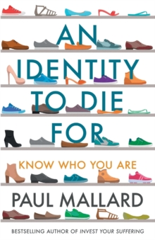 An Identity to Die For : Know Who You Are, Paperback / softback Book