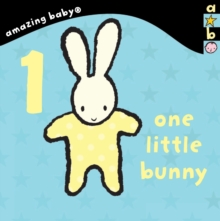 1 Little Bunny : Amazing Baby, Board book Book