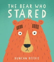 The Bear Who Stared, Hardback Book