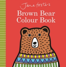 Jane Foster's Brown Bear Colour Book, Board book Book
