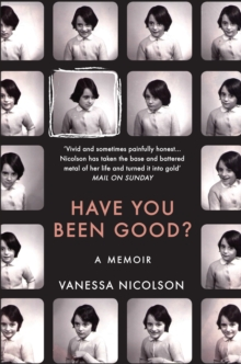 Have You Been Good? : A Memoir, Paperback / softback Book