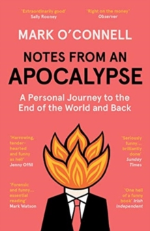 Notes from an Apocalypse : A Personal Journey to the End of the World and Back, Paperback / softback Book