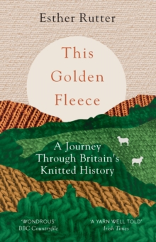 This Golden Fleece : A Journey Through Britain's Knitted History, EPUB eBook