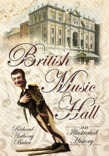 British Music Hall : An Illustrated History, Paperback Book