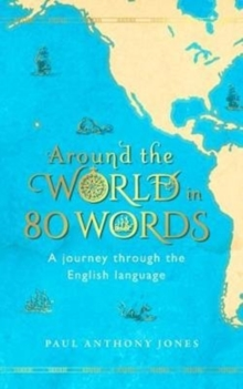 Around the World in 80 Words : A Journey Through the English Language