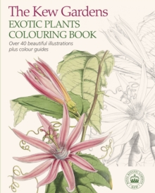 The Kew Gardens Exotic Plants Colouring Book, Paperback Book
