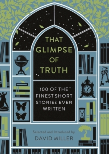 That Glimpse of Truth : The 100 Finest Short Stories Ever Written, Hardback Book