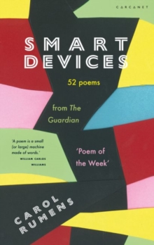 Smart Devices : 52 Poems from The Guardian 'Poem of the Week', Paperback / softback Book
