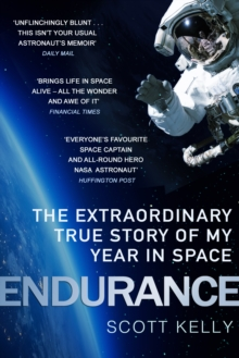 Endurance : A Year in Space, A Lifetime of Discovery, Paperback / softback Book