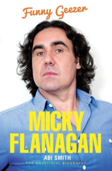 Micky Flanagan : Funny Geezer - The Unofficial Biography, Paperback / softback Book