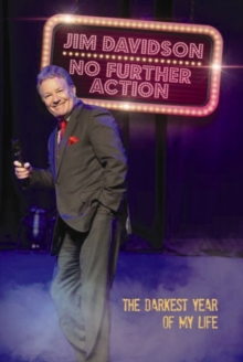 Jim Davidson, No Further Action : The True Story of the Craziest Year of My Life, Hardback Book