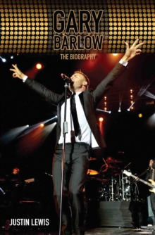 Gary Barlow : The Biography, Paperback / softback Book