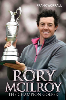 Rory McIlroy : The Champion Golfer, Paperback Book