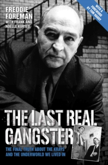 The Last Real Gangster : The Final Truth About the Krays and the Underworld We Lived in, Hardback Book