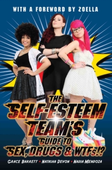 The Self-Esteem Team's Guide to Sex, Drugs and WTFs!?, Paperback Book