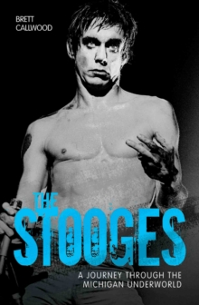 The Stooges : Head on: A Journey Through the Michigan Underground, Paperback Book