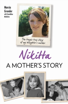 Nikitta: A Mother's Story : The Tragic True Story of My Daughter's Murder, Paperback / softback Book