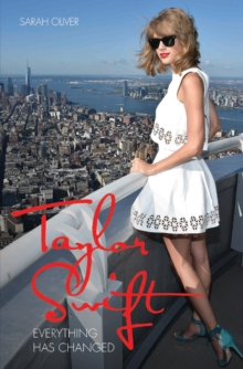 Taylor Swift : Everything Has Changed, Paperback / softback Book