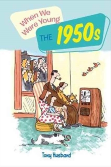 When We Were Young The 1950s, Hardback Book